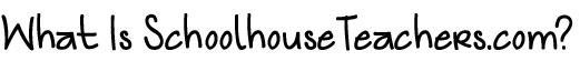 What is SchoolhouseTeachers3