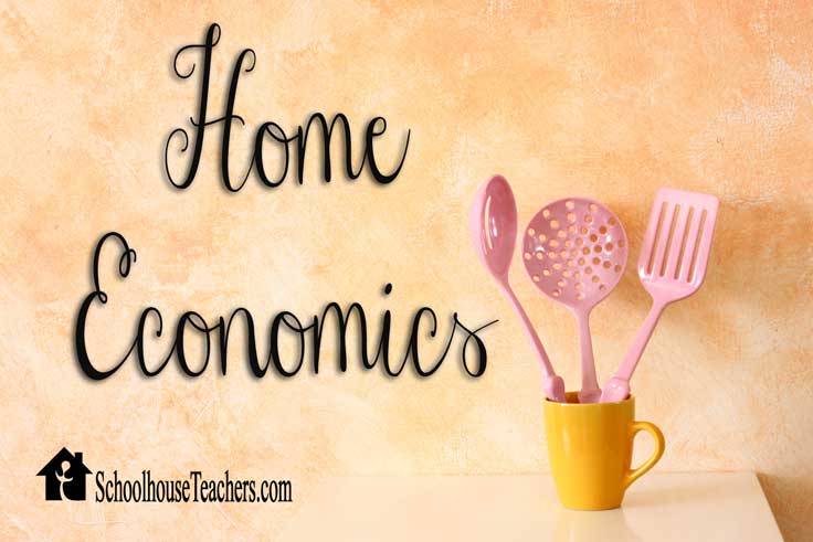 Home Economics | SchoolhouseTeachers.com