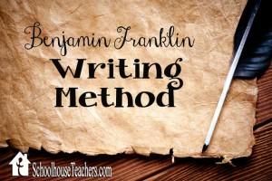 The Benjamin Franklin Writing Method on SchoolhouseTeachers.com