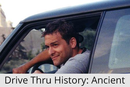 Drive thru History Ancient