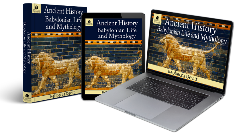 Ancient History Babylonian Life and Mythology Homeschool History