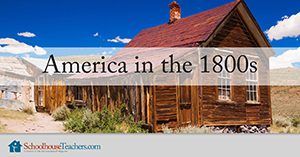 america in the 1800s homeschool history