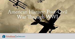 Homeschool History American History Post-Civil War to WWI