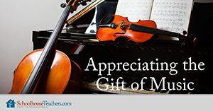 Appreciating the Gift of Music Homeschool