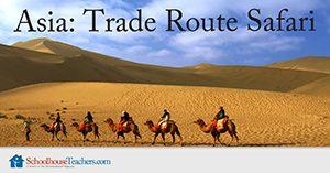 Asia Trade Route Safari Homeschool Geography