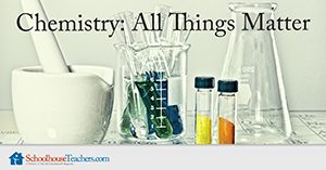 Chemistry: All Things Matter Homeschool Science Course