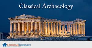 Homeschool History Classical Archaeology