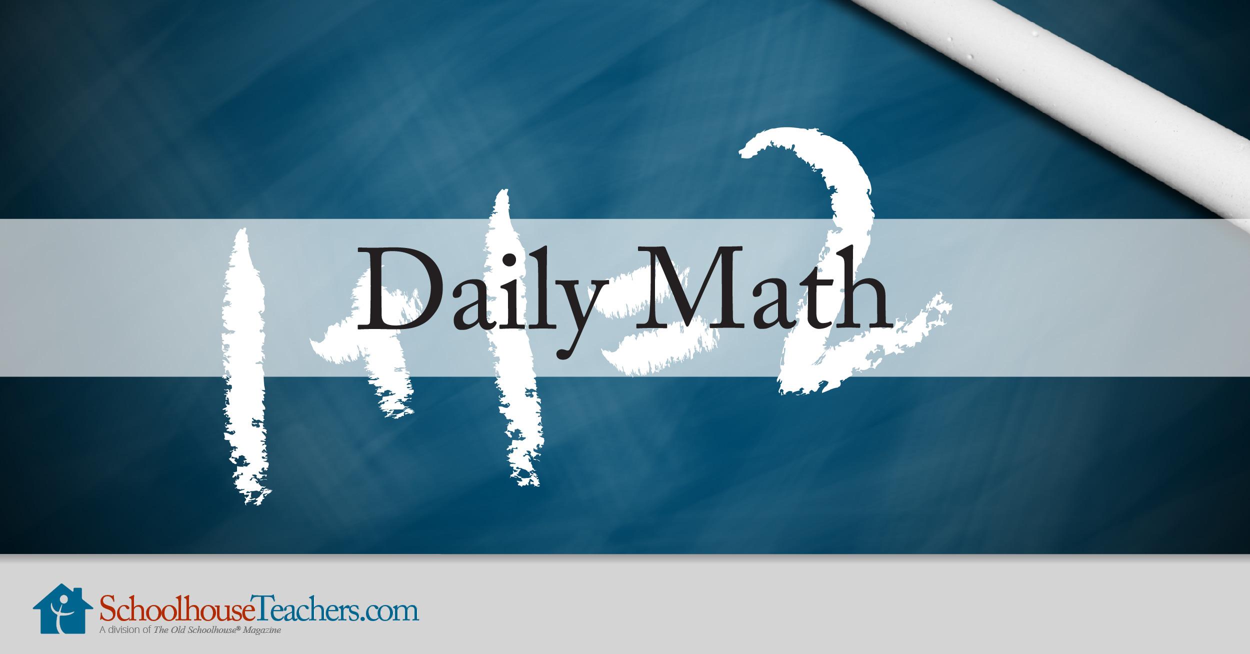 Daily Math - SchoolhouseTeachers.com