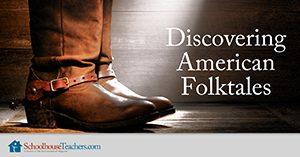 Discovering American Folktales Homeschool Social Studies
