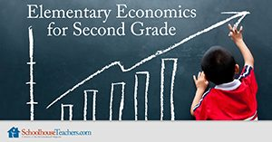 Elementary Economics for Second Grade Homeschool Social Studies