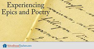 Homeschool Language Arts Experiencing Epics and Poetry