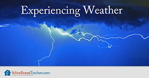 Experiencing Weather Homeschool Science