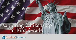 Exploring Citizenship in First Grade Homeschool Social Studies