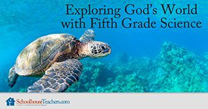 Exploring God's World with Fifth Grade Homeschool Science