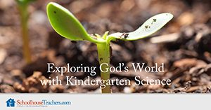 Exploring God's World with Kindergarten Homeschool Science