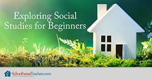 Exploring Social Studies for Beginners Homeschool