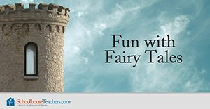 Homeschool Language Arts Fun with Fairy Tales
