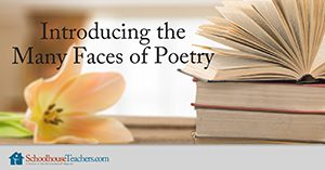 Introducing the Many Faces of Poetry Homeschool Language Arts