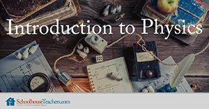 Introduction to Physics Homeschool Science
