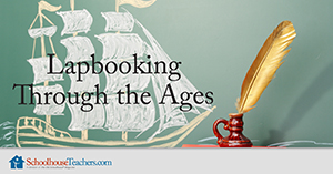 Homeschool History Lapbooking Through the Ages