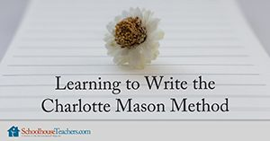 Charlotte Mason Method homeschool writing course