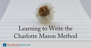Charlotte Mason Method homeschool writing course