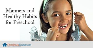 Manners and Healthy Habits for Preschool Homeschool