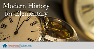 Homeschool History Modern History for Elementary