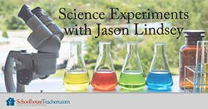 Homeschool Science Experiments with Jason Lindsey