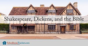 Shakespeare, Dickens, and the Bible homeschool course
