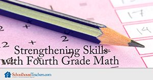Strengthening Skills with Fourth Grade Math Homeschool
