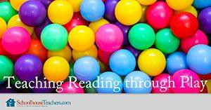 Homeschool Language Arts Teaching Reading through Play