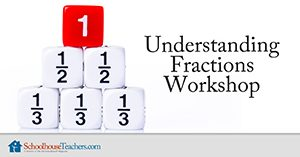 Understanding Fractions Workshop Homeschool Math