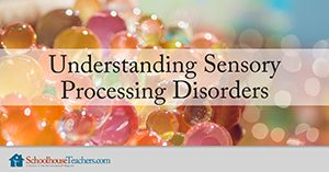understanding sensory processing disorders