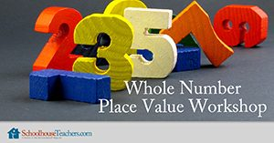 Whole Numbers Place Value Workshop Homeschool Math