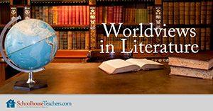 Homeschool Language Arts Worldviews in Literature