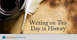 Homeschool History Writing on This Day in History